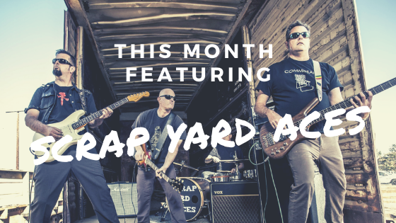 This Month Featuring Scrap Yard Aces!